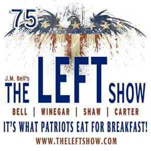 #75 – The LEFT Show – 47, 47, 47 percent
