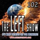 The LEFT Show 102