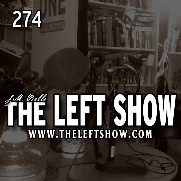 274 The LEFT Show – Heavy Lifting