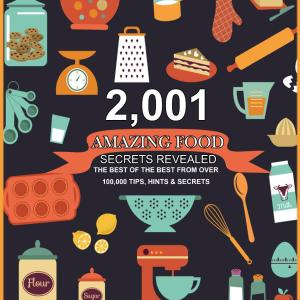 2,001 Amazing Food Secrets Revealed