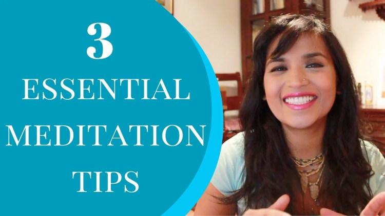 3 essential meditation tips