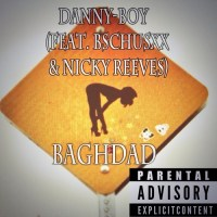 Baghdad - Danny-Boy ft. Bschusxx & Nicky Reeves