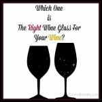 The Right Glass For Your Wine