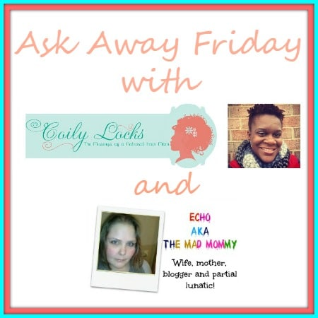 Ask Away Friday with Coily Locks themadmommy.com