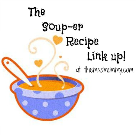 soup recipe link up themadmommy.com
