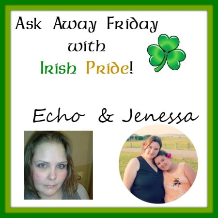 Ask Away Friday with Irish Pride