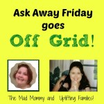 Ask Away Friday Goes Off Grid!