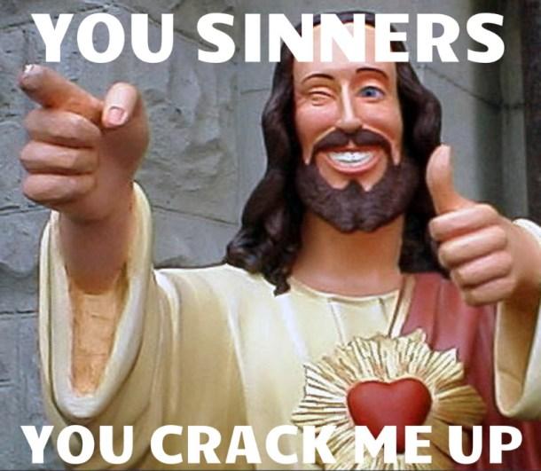 buddy jesus hyper grace preaching teaching repentance sin sinners funny