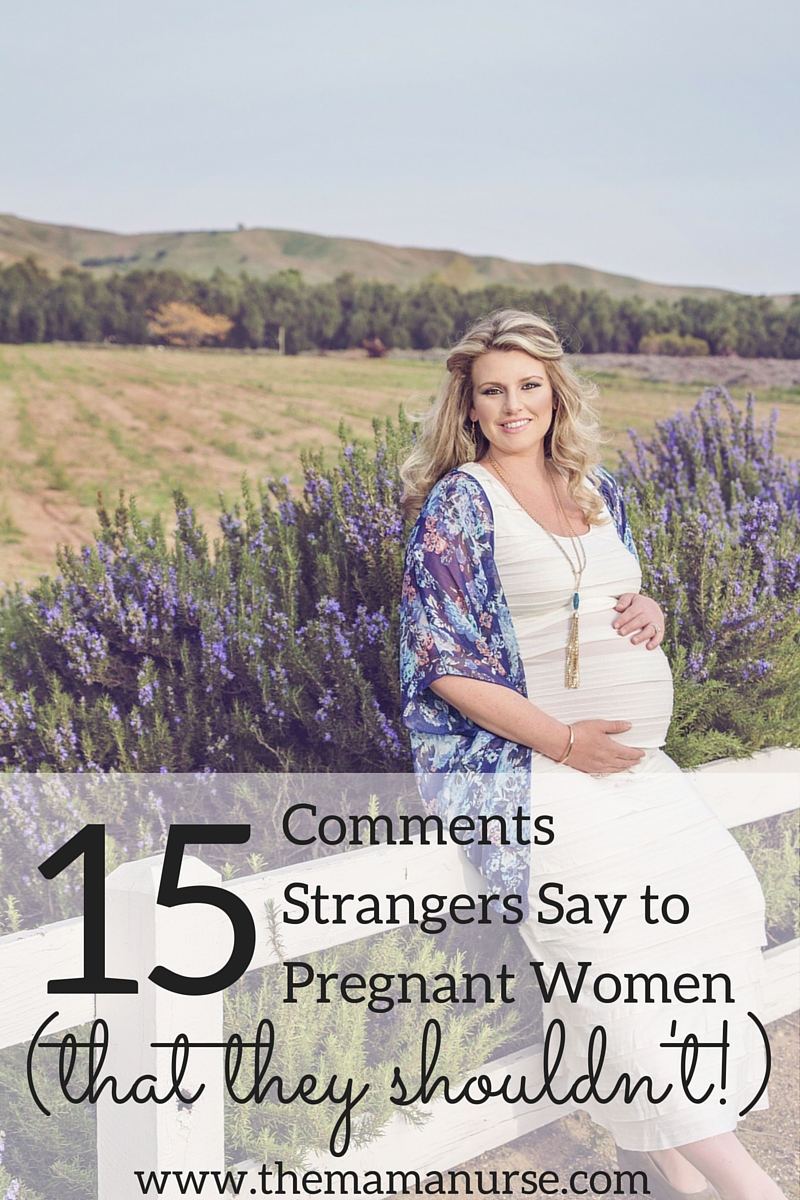 15 Comments Strangers Say to Pregnant Women (That They Shouldn't!)