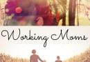 Working Moms: Are We Getting it Right?