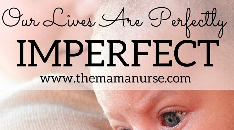 Mom Confessions: Our Lives Are Perfectly Imperfect