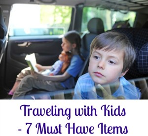 Traveling with Kids – 7 Must Have Items