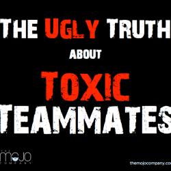 toxic teammates