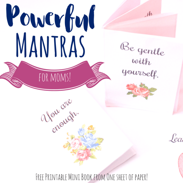 These powerful mantras for moms are perfect for when moms need a breather, or to calm down themselves. Offered in a printable mini book!