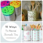 10 Ways to Reuse Formula Tins