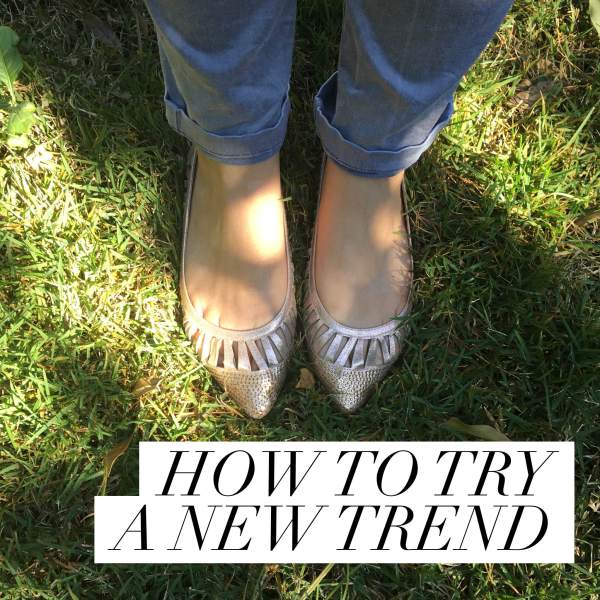 How to try a new trend