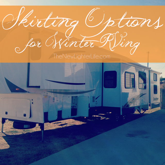 Skirting the RV - Our Options