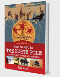 How to Get to the North Pole: and Other Iconic Adventures