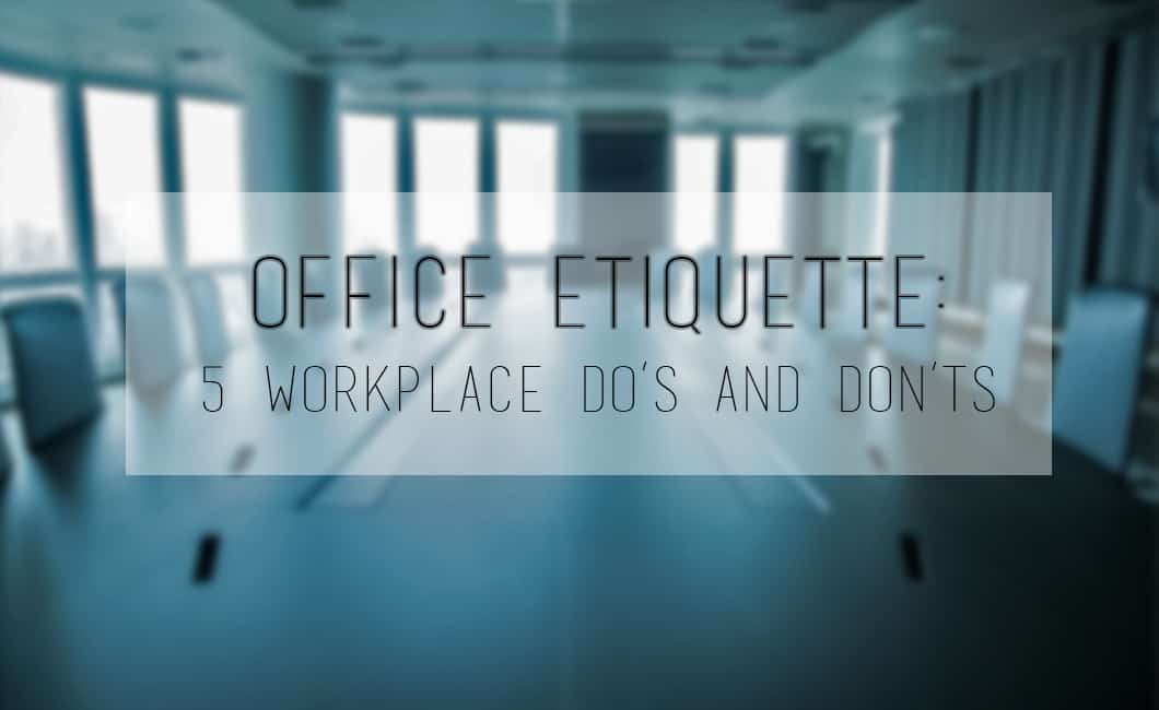 Office Manners And Etiquettes Office Etiquette 5 Workplace
