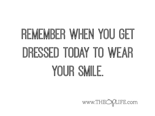 Remember to wear your smile