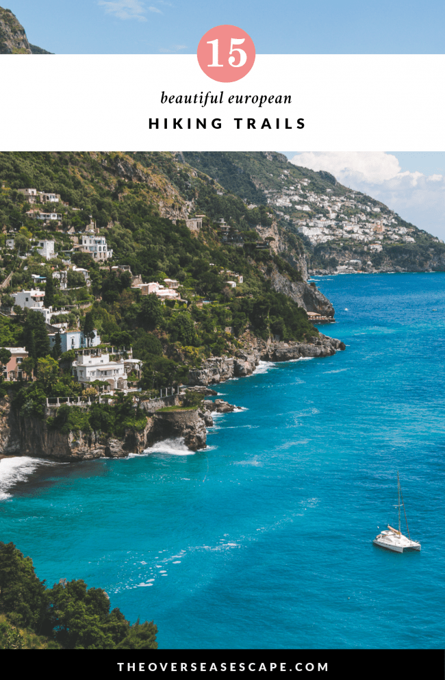 15 Beautiful Hiking Trails in Europe - The Overseas Escape