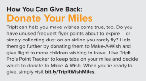 Donate Airline Miles to help children with illnesses have their dream trip.
