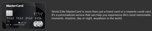 World Elite MasterCards offer the most benefits of any card in that network.