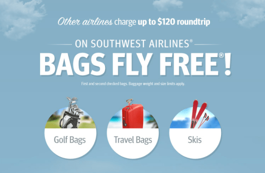 """Bags Fly Free"" is one of Southwest's taglines (and an obvious dig at legacy carriers)."