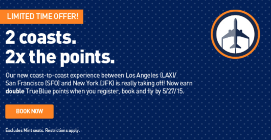 You can earn double JetBlue TrueBlue points on transcontinental flights.