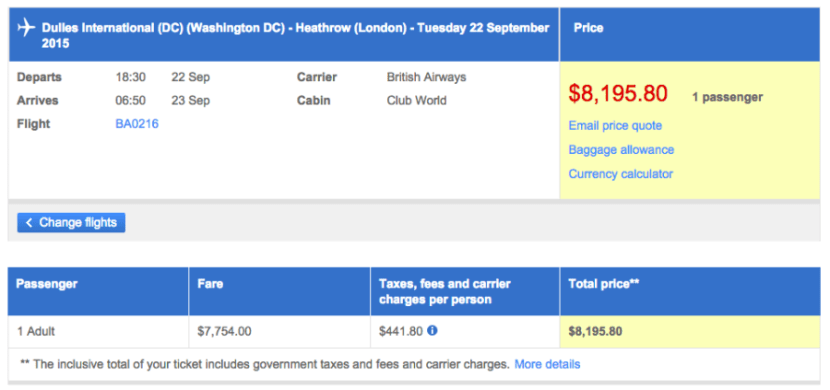 If booked with cash via the British Airways website, this one-way route from IAD-LHR would have cost $8,196, including taxes and fees.