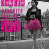 Dancer Daughter Traitor Spy by Elizabeth Kiem