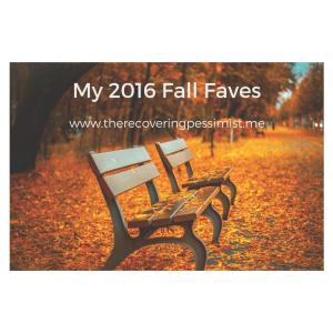The Recovering Pessimist: My 2016 Fall Faves -- With Fall approaching, I wanted to share what I'm looking forward to this year.   www.therecoveringpessimist.me #amwriting #recoveringpessimist #optimisticpessimist
