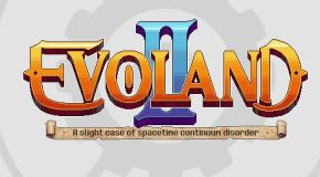 Evoland 2 – The Verdict