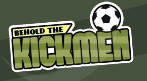 Behold The Kickmen – A Preview