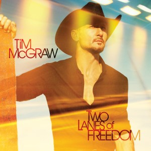 Tim McGraw Two Lanes Of Freedom - Large Album Cover