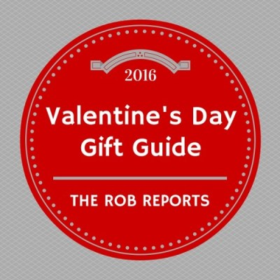 The Rob Reports Valentine's Gift Guide