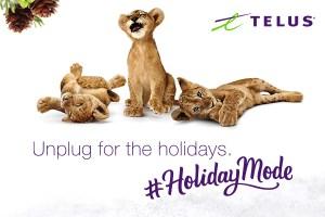 TELUS. Unplug for the Holidays.