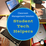 Classroom Management Solution: Tech Helpers {A Bright Idea}