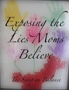 Lies Moms believe