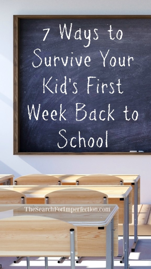 7 Ways to Survive Your Kid's First Week Back to School