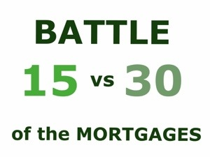 Battle of the Mortgages 15 year versus 30 year