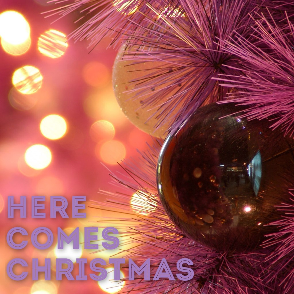 here comes xmas