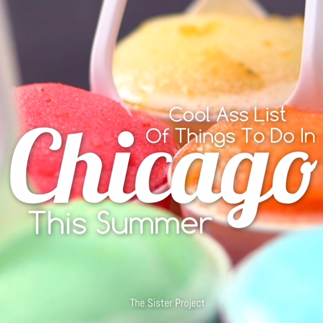 Cool Ass List of Things To Do In Chicago This Summer