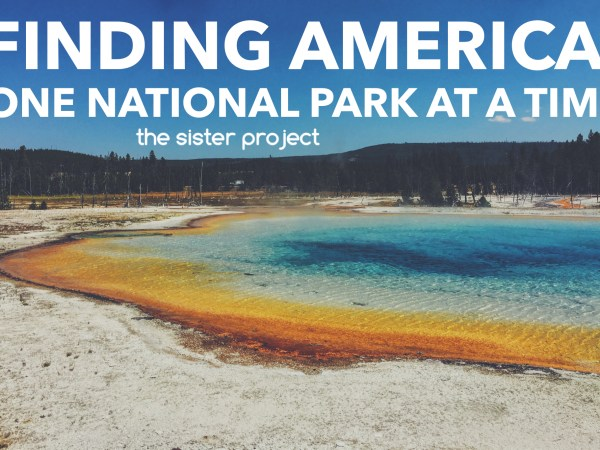 Finding America: One National Park At A Time