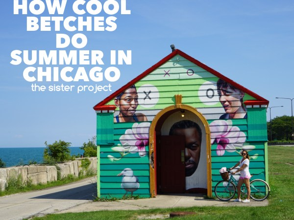How Cool Betches Do Summer In Chicago