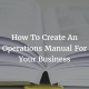SBX 13: How To Create An Operations Manual For Your Business