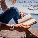 8 Must Read Books for Moms in All Stages of Mommyhood