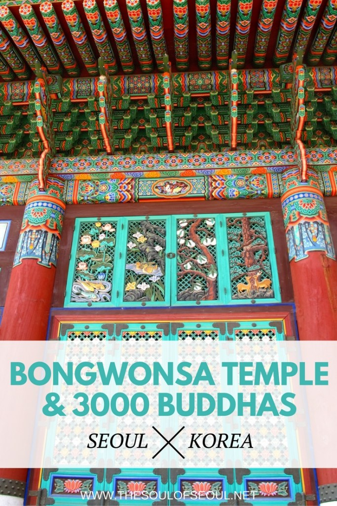 Bongwonsa Temple & 3000 Buddhas, Seoul, Korea: Bongwonsa Temple is a gorgeous often overlooked Buddhist Temple in the heart of Seoul. It's a must see and then you can take a hike into the mountains too. This temple is large and has many buildings still in tact in Seoul, Korea. How to get there and what to see. Visit this gorgeous Buddhist temple.