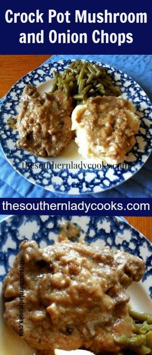 Crock Pot Mushroom and Onion Chops