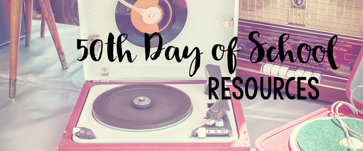 50th day of school resources